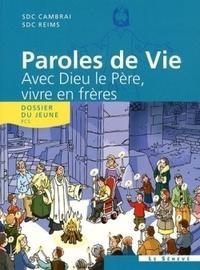 Collectif d'auteurs - Paroles de Vie : Avec Dieu le Père, vivre en frères - Dossier du jeune. 1 CD audio
