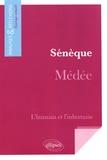 Collectif d'auteurs - Sénèque, Médée - L'humain et l'inhumain.