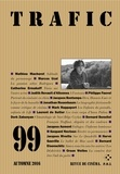 Collectif d'auteurs - Trafic N° 99, automne 2016 : .