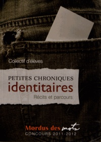 Collectif d'élèves - Petites chroniques identitaires - Récits et parcours.
