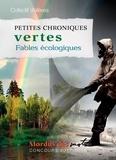 Collectif d'élèves - Petites chroniques vertes - Fables écologiques.