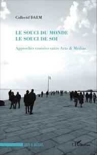 Collectif DAEM - Le souci du monde, le souci de soi - Approches croisées entre Arts & Médias.
