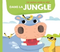 Collectif - Dans la jungle animaux en relief.