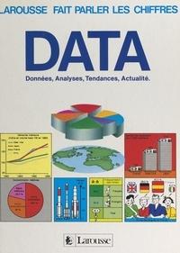 Collectif et  Larousse - DATA - Données, analyses, tendances, actualité.