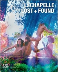 Collectif - David LaChapelle Lost + Found.