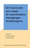Collectif et Prosper Alfaric - De l'université aux camps de concentration, témoignages strasbourgeois.