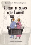 Collectif de Médecine Utopique - Histoire de soigner ou le Lavadonf.