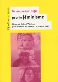 De nouveaux défis pour le féminisme - Forum du Collectif National pour les Droits des Femmes, 9-10 mars 2002.pdf