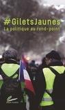 Collectif de Réflexion - #GiletsJaunes - La politique au rond-point.