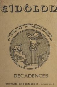 Collectif et  Laboratoire pluridisciplinaire - Décadences et décadence - Colloque universitaire, programme cinématographique, exposition de documents, 27 février-2 mars 1979, Bordeaux.