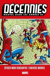 Livre audio téléchargement gratuit pour mp3 Décennies : Marvel dans les années 60  - Spider-Man rencontre l'univers Marvel in French  par  9782809482751