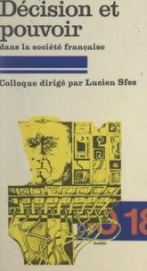 Collectif et Lucien Sfez - Décision et pouvoir dans la société française - Colloque, Paris, Université de Dauphine, 1 et 2 décembre 1978.