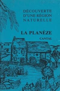 Collectif et  Maison des volcans - Découverte d'une région naturelle, Cantal (3). La Planèze.