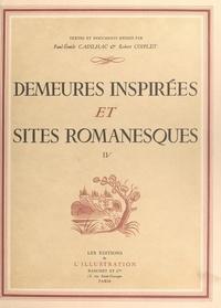 Collectif et Paul-Emile Cadilhac - Demeures inspirées et sites romanesques (4).