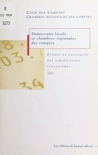 Collectif - Démocratrie locale et chambres régionales des comptes - Colloques du 27 juin 1997, compte-rendu des débats.