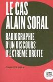 Collectif des 4 - Le cas Alain Soral - Radiographie d'un discours d'extrême droite.