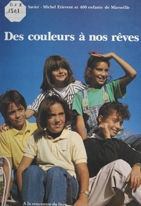 Collectif et Michel Etiévent - Des couleurs à nos rêves.