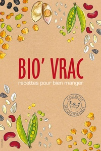 Collectif des gourmands GESRA - Bio'Vrac ? - Recettes pour bien manger.