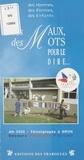 Collectif - Des maux. des mots pour le dire - En 2000, Témoignages du Secours Populaire Français.