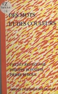 Collectif et Philippe Bonnefis - Des mots et des couleurs - Études sur le rapport de la littérature et de la peinture (XIXe et XXe siècles).