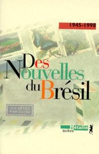 Collectif - Des nouvelles du Brésil - 1945-1998.