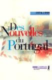 Collectif - Des nouvelles du Portugal, 1974-1999.