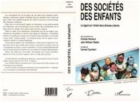 Collectif - Des sociétés, des enfants - Le regard sur l'enfant dans diverses cultures.