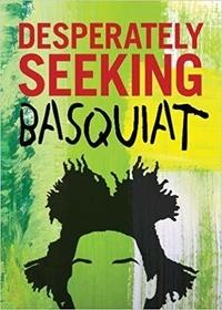 Collectif - Desperately seeking Basquiat.