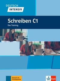 Collectif - Deutsch Intensiv - Schreiben C1.