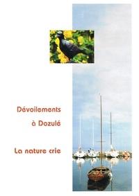 Dévoilements à Dozulé. Livre 5, La nature crie.pdf