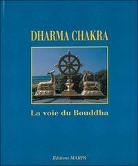 Collectif - Dharma chakra - Le cycle des enseignements du Bouddha, de l'origine à nos jours.