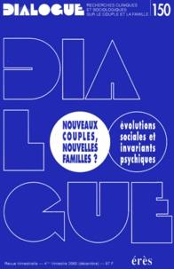 Dialogue N° 150 4ème trimestre 2000 : Nouveaux couples, nouvelles familles ? Evolutions sociales et invariants psychiques.pdf