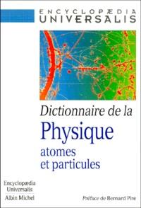 Dictionnaire de la physique. Atomes et particules.pdf