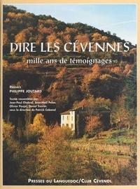 Collectif - Dire les Cévennes - Mille ans de témoignages.