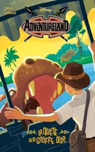 Collectif Disney et Jason Lethcoe - Adventureland - Tome 2 - La quête de la griffe d'or.