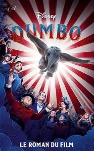 Collectif Disney et Kari Sutherland - Dumbo - Le roman du film.