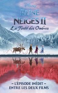 Collectif Disney et Kamilla Benko - La Reine des Neiges 2 - La forêt des ombres - L'épisode inédit entre les deux films.