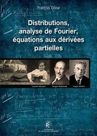 Collectif - Distributions, analyse de Fournier, équations aux dérivées partielles.