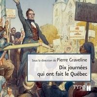 Collectif et Winston McQuade - Dix journées qui ont fait le Québec.