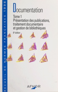 Collectif et Michel Melot - Documentation (1) - Présentation des publications, traitement documentaire et gestion de bibliothèques.