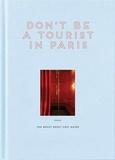 Collectif - Don't be a tourist in paris /anglais.