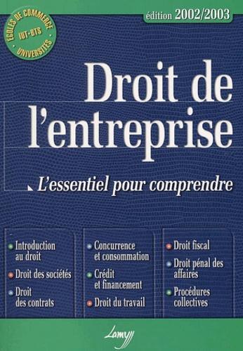 Collectif - Droit de l'entreprise - L'essentiel pour comprendre, édition 2002-2003.