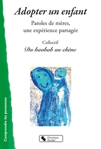 Adopter un enfant - Paroles de mères, une expérience partagée.pdf