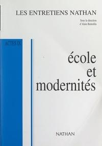 Collectif et Jean d'ORMESSON - École et modernités - Actes IX - Entretiens Nathan des 14 et 15 novembre 1998.