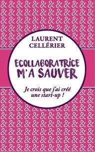Ecollaboratrice ma sauver - Je crois que jai créé une start-up!.pdf