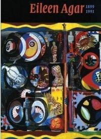 Collectif - Eileen Agar : 1899-1991.