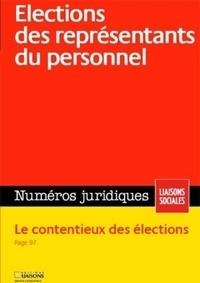Collectif - Elections des représentants du personnel - Novembre 2009. Le contentieux des élections..