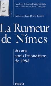 Collectif élèves ES du Lycée M et René Domergue - La rumeur de Nîmes - Dix ans après l'inondation de 1988.