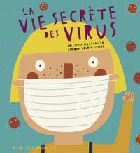 Collectif Ellas Educan et Mariona Tolosa Sisteré - La vie secrète des virus.