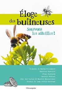 Collectif - Éloge des butineuses - Sauvons les abeilles !.